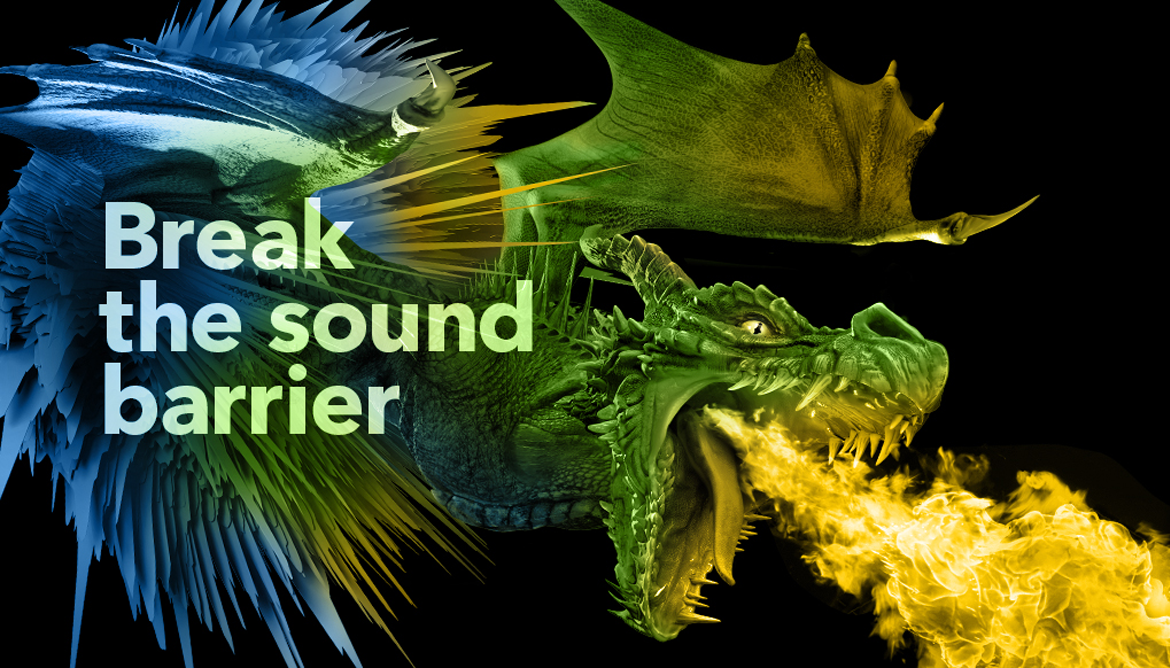 Break the sound barrier